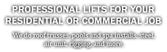 professional lifts for your residential or commeracial jon