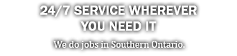 24/7 service whereever you need it